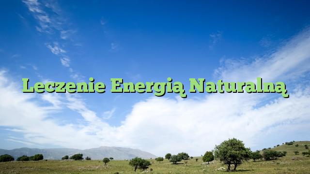 Leczenie Energią Naturalną